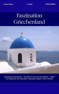Faszination Griechenland, Frank Walter