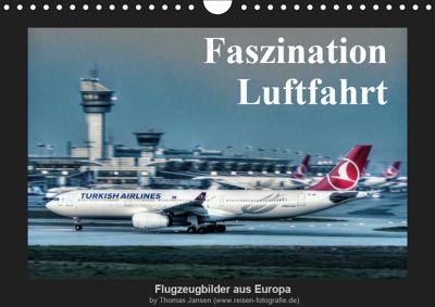 Faszination Luftfahrt (Wandkalender 2019 DIN A4 quer), Thomas Jansen