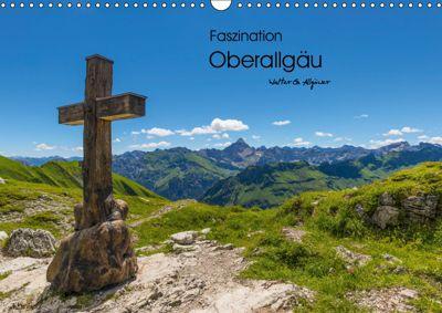 Faszination Oberallgäu (Wandkalender 2019 DIN A3 quer), Walter G. Allgöwer