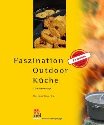 Faszination Outdoor-Küche, Heike Hornig, Markus Hönig