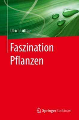Faszination Pflanzen, Ulrich Lüttge