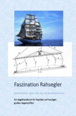 Faszination Rahsegler - Bärbel Beuse |