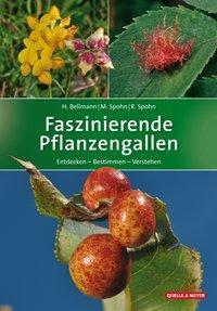 Faszinierende Pflanzengallen, Heiko Bellmann, Margot Spohn, Roland Spohn