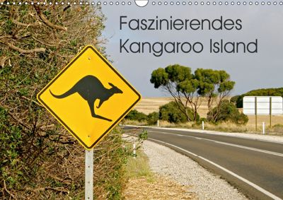 Faszinierendes Kangaroo Island (Wandkalender 2019 DIN A3 quer), Silvia Drafz