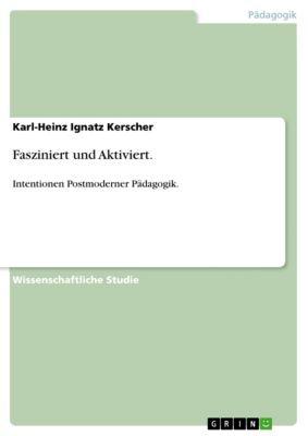 Fasziniert und Aktiviert., Karl-Heinz Ignatz Kerscher