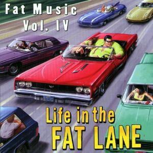 Fat Music Vol.4-Life In The Fat Lane (Ep), Diverse Interpreten