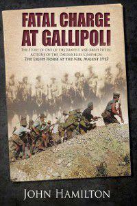 Fatal Charge at Gallipoli, John Hamilton