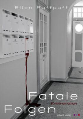 Fatale Folgen: Kriminalroman, Ellen Puffpaff