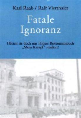 Fatale Ignoranz, Karl Raab, Ralf Vierthaler