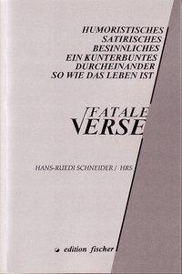 Fatale Verse - Hans R Schneider |