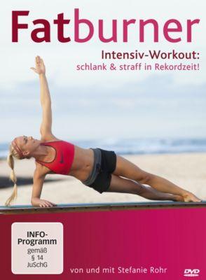 Fatburner Intensiv Workout: schlank & straff in Rekordzeit!, Stefanie Rohr
