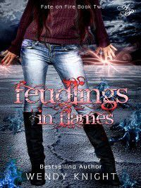 Fate on Fire: Feudlings in Flames, Wendy Knight