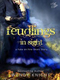 Fate on Fire: Feudlings in Sight, Wendy Knight