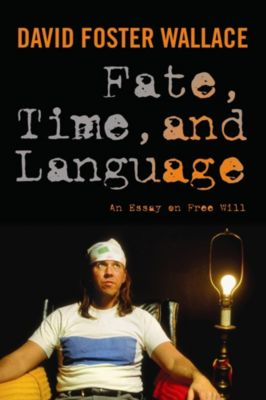 Fate, Time, and Language, David Wallace