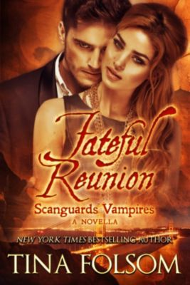 Fateful Reunion (A Scanguards Novella), Tina Folsom