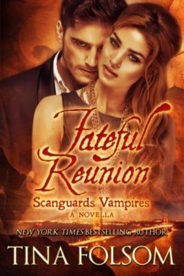 Fateful Reunion (A Scanguards Novella), Tina Folsom