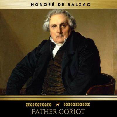 Father Goriot, Honoré de Balzac