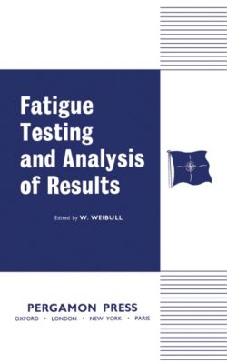 Fatigue Testing and Analysis of Results, W. Weibull