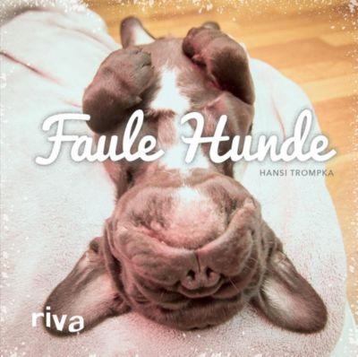 Faule Hunde - Hansi Trompka |