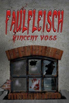 Faulfleisch, Vincent Voss