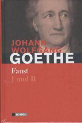 Faust I und II, Johann Wolfgang von Goethe