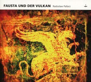 Fausta Und Der Vulkan, Jasmin Bachmann u.a. Radoslaw Pallarz