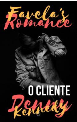 Favela's Romance: Favela's Romance: O Cliente, Denny Kennedy