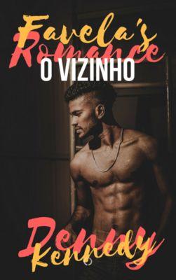 Favela's Romance: Favela's Romance: O Vizinho, Denny Kennedy