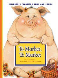Favorite Children's Songs: To Market, to Market, Winifred Barnum-Newman