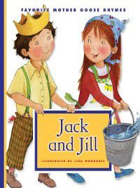 Favorite Mother Goose Rhymes: Jack and Jill, Liza Woodruff