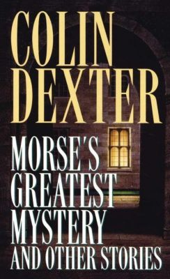 Fawcett: Morse's Greatest Mystery and Other Stories, Colin Dexter