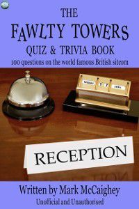 Fawlty Towers Quiz & Trivia Book, Mark McCaighey