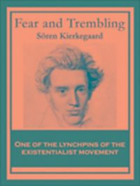 kierkegaards fear and trembling In kierkegaard's fear and trembling, the concept of the knight of faith is an exalted one, a unique title awarded to those whose devotion to god goes far beyond .