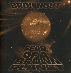 Fear Of A Brown Planet, Brownout