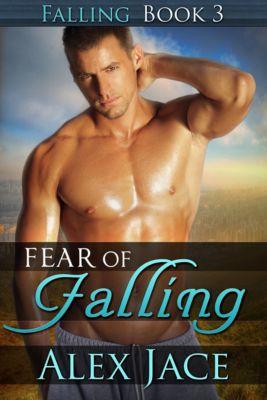 Fear of Falling (Falling #3), Alex Jace