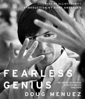 Fearless Genius, Doug Menuez