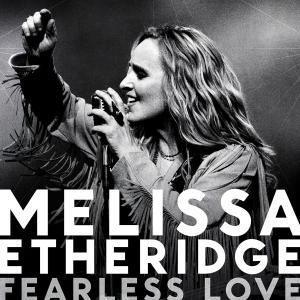 Fearless Love, Melissa Etheridge