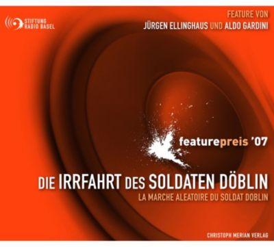 featurepreis '07: Die Irrfahrt des Soldaten Döblin, Jürgen Ellinghaus, Aldo Gardini