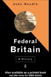 Federal Britain, John Kendle