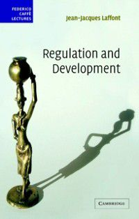 Federico Caffe Lectures: Regulation and Development, Jean-Jacques Laffont