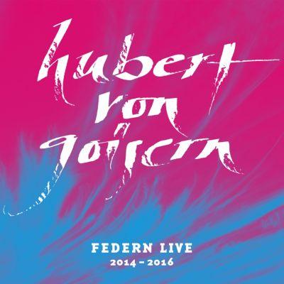Federn Live 2014-2016, Hubert von Goisern