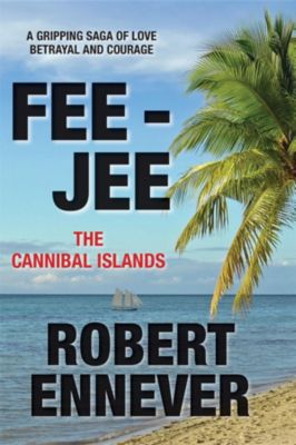 Fee-Jee, the Cannibal Islands, Robert Ennever