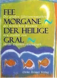 Fee Morgane, Der Heilige Gral - Heide Göttner-Abendroth pdf epub