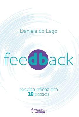 Feedback: receita eficaz em 10 passos, Daniela do Lago