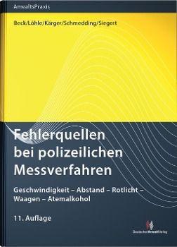 Fehlerquellen bei polizeilichen Messverfahren, Wolf-Dieter Beck, Ulrich Löhle, Jost H. Kärger