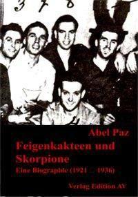 Feigenkakteen und Skorpione, Abel Paz