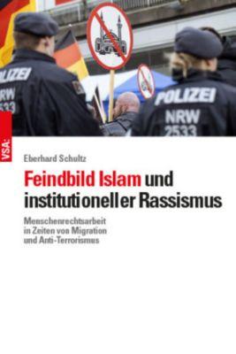 Feindbild Islam und institutioneller Rassismus - Eberhard Schultz  