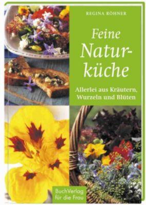 Feine Naturküche, Regina Röhner