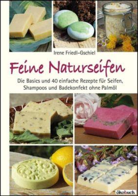 Feine Naturseifen - Irene Friedl-Gschiel pdf epub