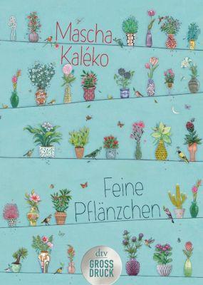 Feine Pflänzchen - Mascha Kaléko |